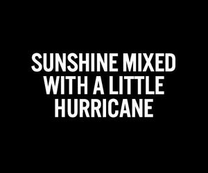 quotes, sunshine, and hurricane image