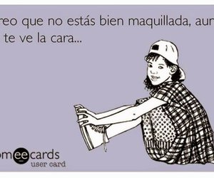 frases, maquillaje, and sarcasmo image