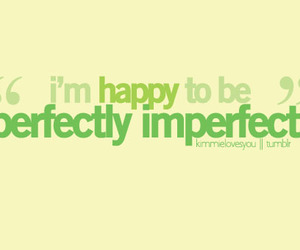 green, imperfect, and typography image