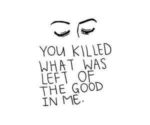 quotes, sad, and killed image