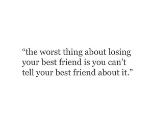 alone, best friend, and quote image