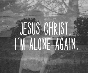 alone, jesus, and text image