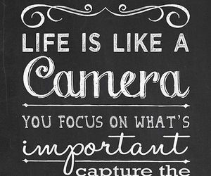 quotes, life, and camera image