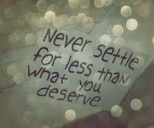 quote, deserve, and never image