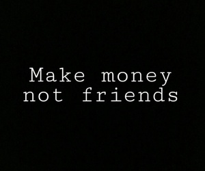 alone, make money, and money image