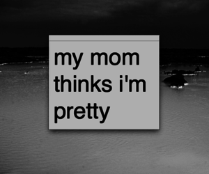 pretty, mom, and text image