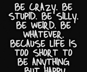 be, crazy, and silly image