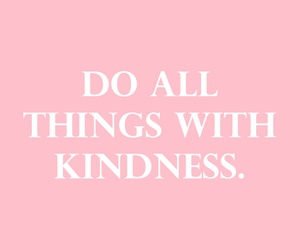 pink, kindness, and quotes image