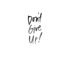 don't give up, quotes, and words image