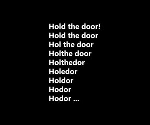 game of thrones, hodor, and black and white image