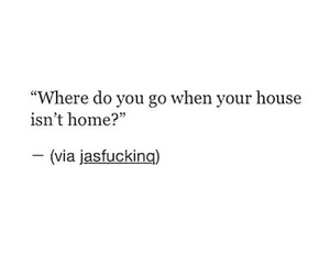 quotes, home, and sad image