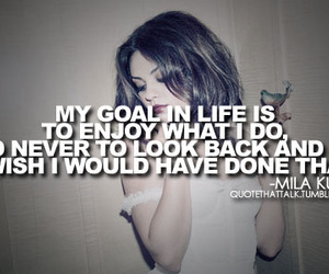 quote, Mila Kunis, and life image
