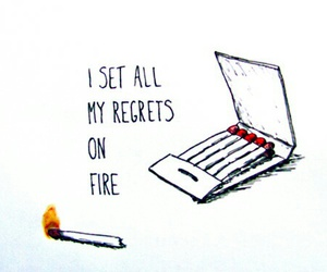 fire, matches, and regrets image