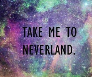 neverland, galaxy, and take image