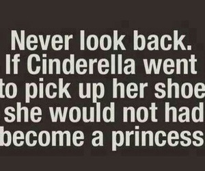 princesse, don't look back, and think about today image