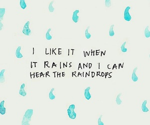 rain, quotes, and raindrops image