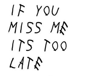 Drake, quotes, and miss image