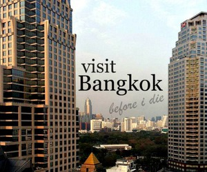 bangkok, before i die, and die image