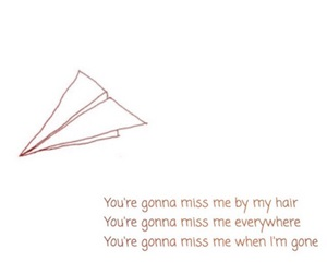 frases, you're gonna miss me, and i miss you image