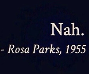quote, funny, and rosa parks image