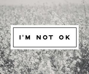 not, okay, and sadness image