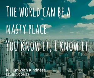 nasty, world, and kill em with kindness image