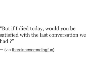 conversation, Died, and quotes image