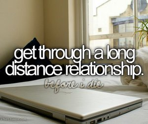 before i die, Relationship, and long distance image