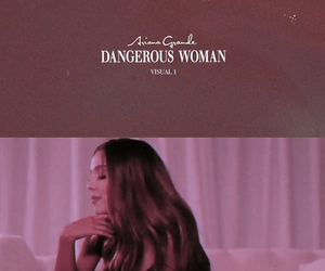 dangerous woman and ariana grande image