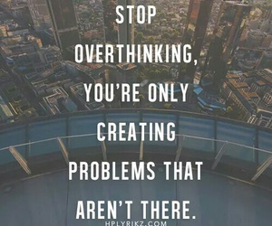 quotes, overthinking, and problem image