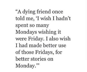 quotes, monday, and friday image