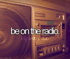 before i die, radio, and Dream image