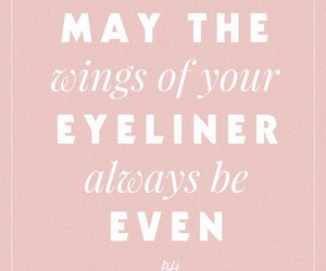 eyeliner, pink, and quote image