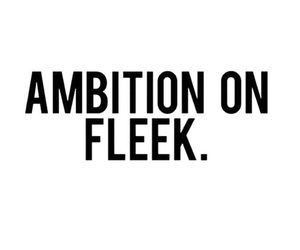 ambition, quote, and fleek image