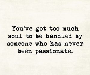 soul, passionate, and quotes image