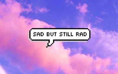 sad, rad, and quotes image