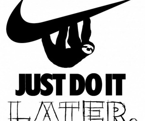 nike, Just Do It, and Lazy image