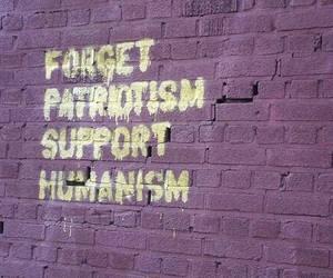 patriotism, quote, and humanism image