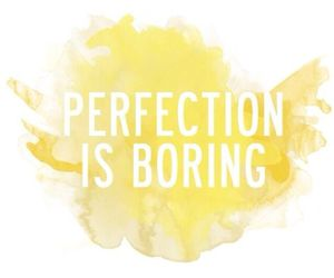 perfection, quotes, and boring image