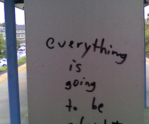 quote, everything, and alright image