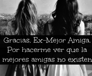 frases, frases tristes, and ex-mejores amigas image