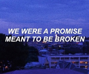 promise, quote, and broken image