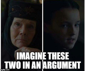 game of thrones, olenna tyrell, and lyanna mormont image