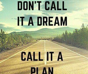 quotes, Dream, and plan image