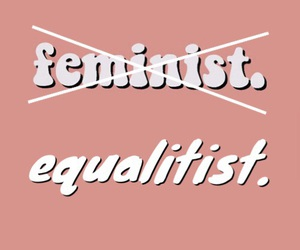 equality, fuck it, and nothing else to say image