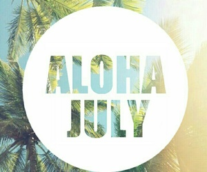 summer, july, and Aloha image