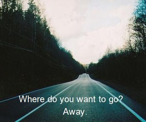 away, quotes, and sad image