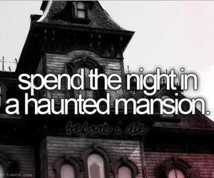 before i die, haunted, and mansion image