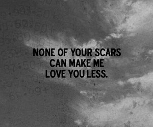 love, scars, and quote image