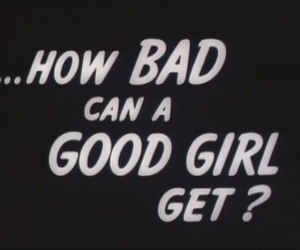 girl, quotes, and bad image